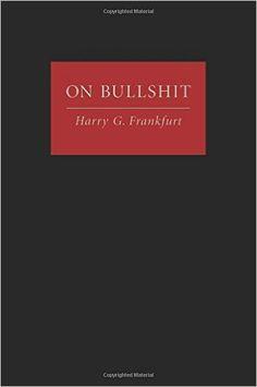 🎈Télécharger🎈 On Bullshit livre En ligne G Frankfurt-】 New Books, Good Books, Books To Read, Books 2016, Frankfurt, Political Books, Fortune Telling Cards, Thing 1, Budget