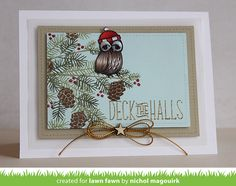 Not a fan of the owl, but like the use of the Deck the Halls Lawn Fawn stamps for the tree