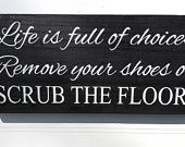 Life is Full of Choices Hand Painted Wood Sign-Take Off Your Shoes Sign
