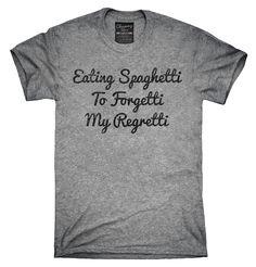 8a964fec42cf2c Eating Spaghetti To Forgeti My Regretti T-Shirt