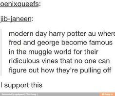 Modern day Harry Potter AU with Fred and George as Vine stars!