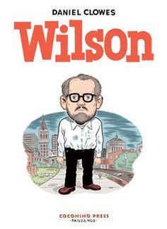 Wilson, By: Daniel Clowes