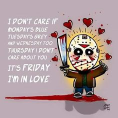 Jason Voorhees and an 80's song...perfect
