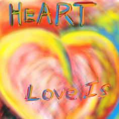 """Recent painting, """"Love Is"""". What does love mean to you?"""