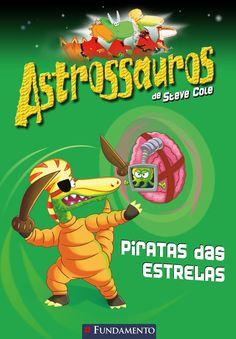 Piratas das Estrelas. Coleção Astrossauros. http://editorafundamento.com.br/index.php/astrossauros-piratas-das-estrelas.html