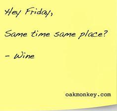 Hey Friday! #wine #winehumor
