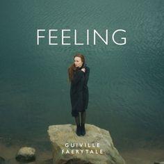 Feeling ft. Faerytale by Guiville on SoundCloud