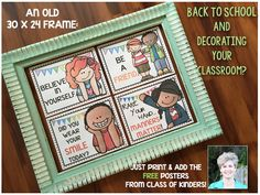 Free Posters for Back to School Classroom Decorating! Create a collage of positive messages or frame individually.