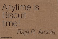 Anytime is Biscuit time! Raja R. Cookie Quotes, Food Quotes, Uplifting Words, Archie, Embedded Image Permalink, Quotations, Ted, How To Remove, Thoughts
