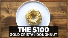 The Gold Leaf And Cristal Donut That Costs $100