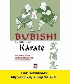 Bubishi - La Biblia del Karate (Spanish Edition) (9788479023072) Patrick McCarthy , ISBN-10: 8479023074  , ISBN-13: 978-8479023072 ,  , tutorials , pdf , ebook , torrent , downloads , rapidshare , filesonic , hotfile , megaupload , fileserve