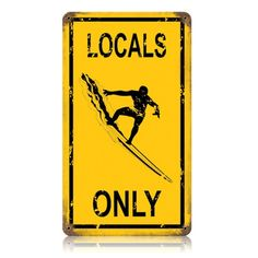 Locals Only Surfing Distressed Metal Sign | Vintage Beach Decor | RetroPlanet.com Show your loyalty to your favorite local surf spots with this Vintage Style Locals Only Sign. Looks great in the home, office, business, or bar and makes an awesome gift for surfers.