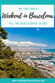 A weekend in Barcelona - Two day city itinerary. A guide to the perfect city break in Barcelona, Spain from Seeking the Spanish sun www.seekingthespanishsun.com
