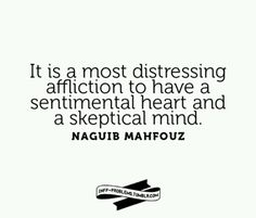 Sentimental heart and skeptical mind. It's in the quotes board because it's INFJ and therefore does not belong in the INFP board. The Words, Quotes To Live By, Me Quotes, Faith Quotes, Whatever Forever, Infp Personality, Infj Infp, Isfj, Happiness