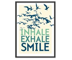 Inhale, exhale & smile.