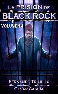 La prisión de Black Rock: volumen 4