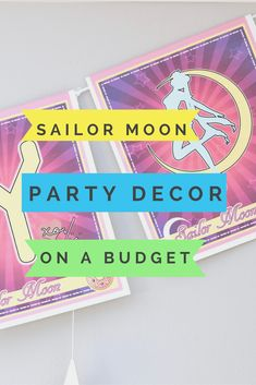 Sailor Moon Party Decorations on a BUDGET! Click through to read more