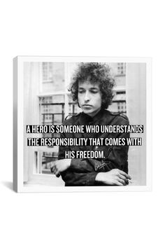 Canvas Print: Bob Dylan Quote...for Nelson Mandala...December 5, 2013. FINALLY free