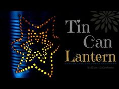 ▶ DIY Tin Can Lantern - Recycle Tin Cans for Decor!! - YouTube