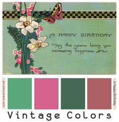 A unique color pallete from the late 1920's. Vintage Color Palettes - A Happy Birthday