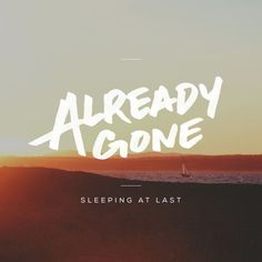 Listen to Already Gone by Sleeping At Last #np on #SoundCloud