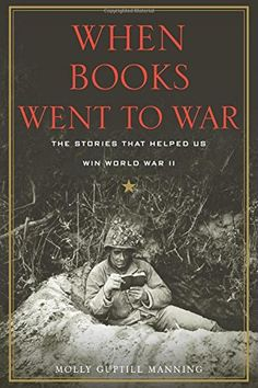 When Books Went to War: The Stories that Helped Us Win World War II by Molly Guptill Manning http://smile.amazon.com/dp/0544535022/ref=cm_sw_r_pi_dp_JsfJub1PKTHF7