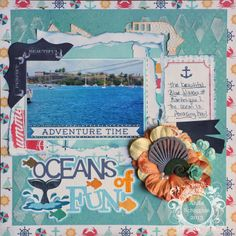 Scrapbook Layout by Anita Scroggins Oceans of Fun- New Echo Park Papers