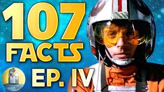107 Facts About Star Wars Episode IV: A New Hope! (Cinematica)