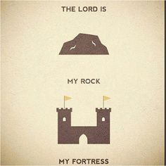 My rock, my fortress