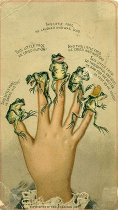 Frog fingers 1884...Hawley & Moors. I've never heard this little rhyme...how very sweet it is <3