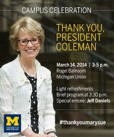 "Faculty, staff and students are invited to a campuswide ""thank you"" reception for President Mary Sue Coleman! #GoBlue"