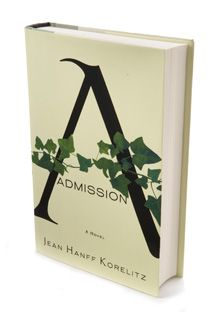 25 Books You Can't Put Down Admission by Jean Hanff Korelitz Grand Central How does it work, anyway—that top-secret, convoluted college admissions process that turns high school students and their parents into frantic, wheedling, groveling, soul-searching desperadoes? Reading Jean Hanff Korelitz's novel Admission (Grand Central), about Portia Nathan, a soft-hearted scout for Princeton, and her fateful decisions—academic and otherwise—is like sneaking into the ivy tower and pressing your ear…