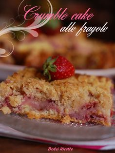 Strawberry crumble cake - Crumble cake alle fragole