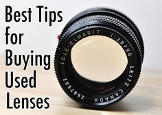 Best Tips for Buying Used Lenses