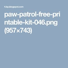 paw-patrol-free-printable-kit-046.png (957×743)
