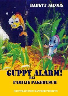 Guppy Alarm! (Familie Pakebusch), http://www.amazon.de/dp/B00ABD0SLC/ref=cm_sw_r_pi_awd_ki19sb15S2KQY