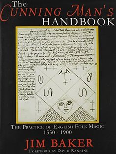 The Cunning Man's Handbook: The Practice of English Folk Magic, 1550-1900 by Jim Baker http://www.amazon.com/dp/1905297688/ref=cm_sw_r_pi_dp_Q1Gpvb1AEA9BM