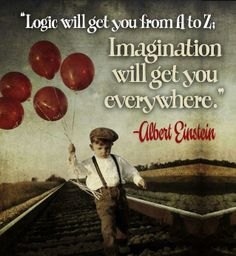 Imagination ... Albert Einstein