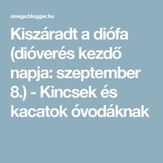 Kiszáradt a diófa (dióverés kezdő napja: szeptember 8.) - Kincsek és kacatok óvodáknak