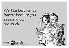 #humor#ecards best friend