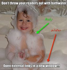 "TRAFFIC TIP OF THE DAY: open all your external links in a new window and keep your readers right where they belong - on your blog. (add target=""_blank"" to all your external links)"