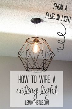 Finally! How to Wire a Ceiling Light from a plug in one.