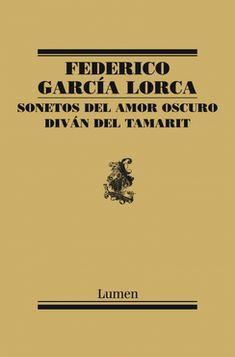 SONETOS DEL AMOR OSCURO. DIVÁN DEL TAMARIT. Federico García Lorca