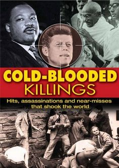 COLD-BLOODED KILLINGS. Hits, Assassinations and Near Misses That Shook the World by Charlotte Greig