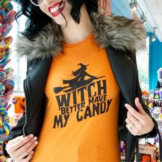 #Witch Better Have My #Candy! Yes, we print #Halloween shirts, crazy fast! #24HourTees #LuckyLittleMustardSeed