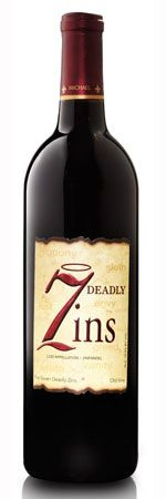 7 Deadly Zins Zinfandel 2009 Lodi, This winery is literally miles from my House... LOVE living in wine country!!!!