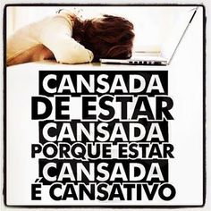 Luiza's Blog: CANSADA