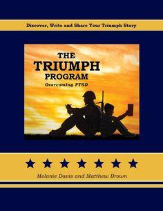 The Triumph Program: Overcoming PTSD  By Melanie Davis