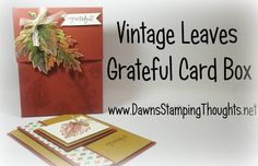 Grateful Card Box featuring Vintage Leaves by Stampin'Up! with Dawn Dawns Stamping Thoughts, Leaf Cards, 3d Cards, Do It Yourself Crafts, Card Making Techniques, Thanksgiving Cards, Stationery Set, Cards For Friends, Fall Cards