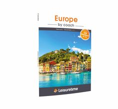 Europe by Coach 2017  February to December   Take a look inside and let us take you to some of the best spots Europe has to off